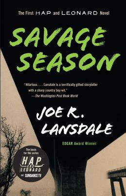 Savage Season: A Hap and Leonard Novel (1) (Hap and Leonard Series #1) Cover Image