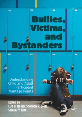 Bullies, Victims, and Bystanders: Understanding Child and Adult Participant Vantage Points Cover Image