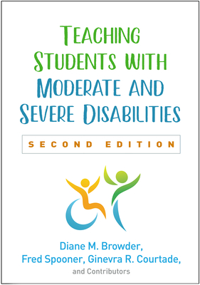 Teaching Students with Moderate and Severe Disabilities, Second Edition Cover Image