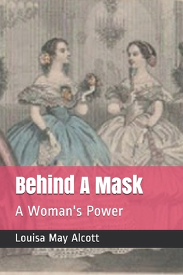 Behind A Mask: A Woman's Power Cover Image