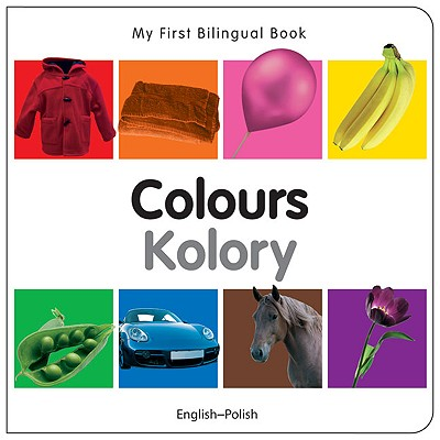 My First Bilingual Book–Colours (English–Polish) Cover Image