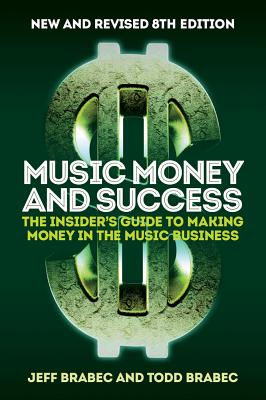 Music Money and Success 8th Edition: The Insider's Guide to Making Money in the Music Business Cover Image
