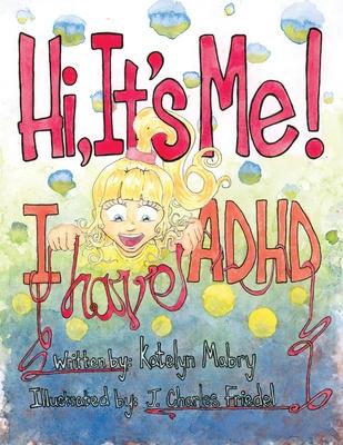 Hi, It's Me! I Have ADHD Cover Image