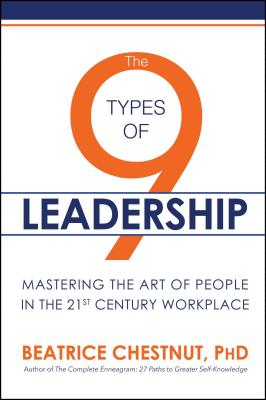 The 9 Types of Leadership: Mastering the Art of People in the 21st Century Workplace Cover Image