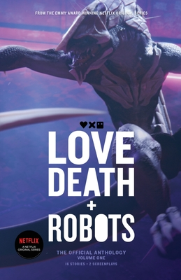 Love, Death and Robots: The Official Anthology (Vol 1) Cover Image