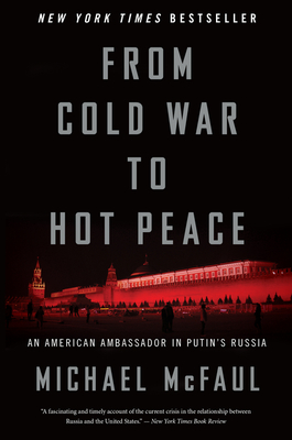 From Cold War to Hot Peace: An American Ambassador in Putin's Russia Cover Image