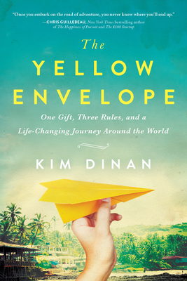 The Yellow Envelope: One Gift, Three Rules, and a Life-Changing Journey Around the World Cover Image