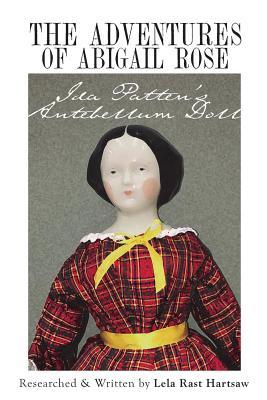 The Adventures of Abigail Rose - Ida Patten's Antebellum Doll Cover Image