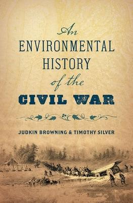 An Environmental History of the Civil War (Civil War America) Cover Image