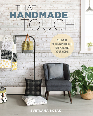 That Handmade Touch: 20 Simple Sewing Projects for You and Your Home Cover Image