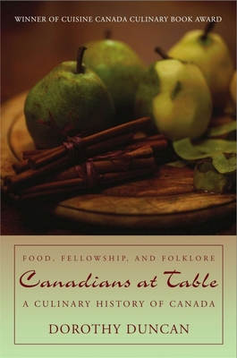 Canadians at Table: Food, Fellowship, and Folklore: A Culinary History of Canada Cover Image
