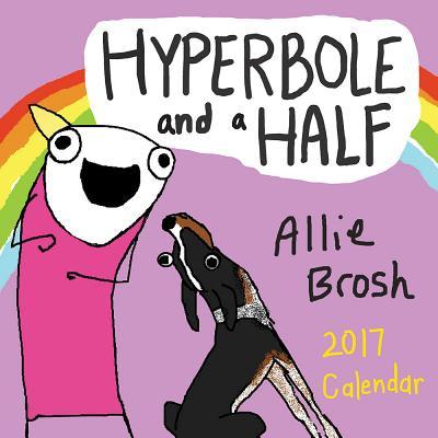 Hyperbole and a Half 2017 Wall Calendar Cover Image