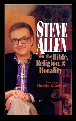Steve Allen on the Bible, Religion and Morality Cover Image