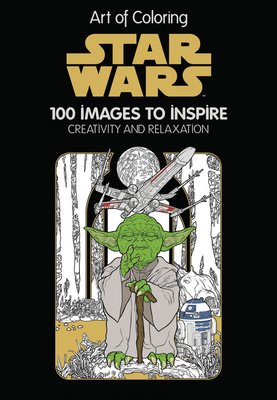 Art of Coloring Star Wars: 100 Images to Inspire Creativity and Relaxation Cover Image
