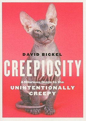 Creepiosity: A Hilarious Guide to the Unintentionally Creepy Cover Image