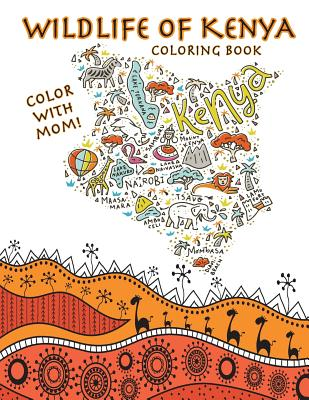Color With Mom! Wildlife of Kenya Coloring Book Cover Image