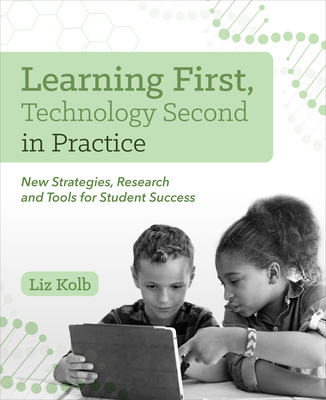 Learning First, Technology Second in Practice: New Strategies, Research and Tools for Student Success Cover Image