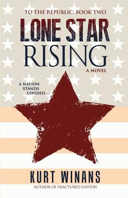 Cover for Lone Star Rising (To the Republic #2)