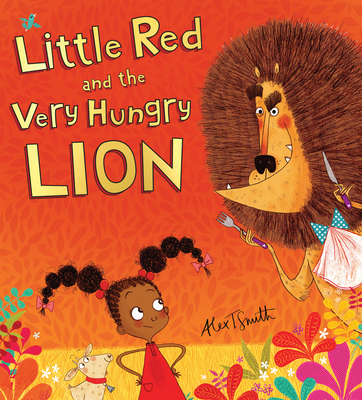 Cover for Little Red and the Very Hungry Lion