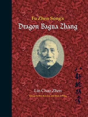 Fu Zhen Song's Dragon Bagua Zhang Cover Image