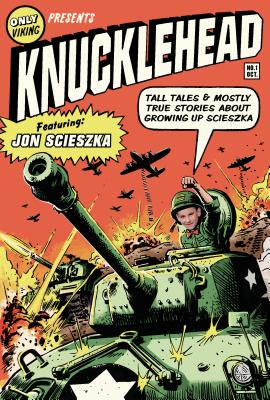 Knucklehead: Tall Tales and Mostly True Stories of Growing Up Scieszka Cover Image