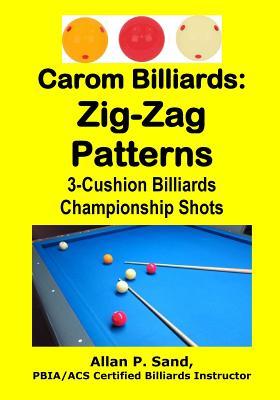 Carom Billiards: Zig-Zag Patterns: 3-Cushion Billiards Championship Shots Cover Image