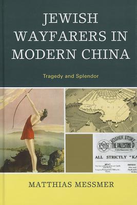 Cover for Jewish Wayfarers in Modern China