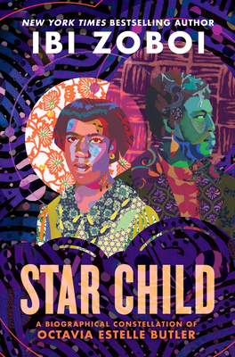 Star Child: A Biographical Constellation of Octavia Estelle Butler Cover Image