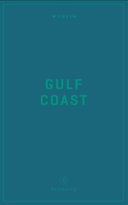 Wildsam Field Guides: Gulf Coast Cover Image