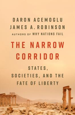 The Narrow Corridor: States, Societies, and the Fate of Liberty Cover Image