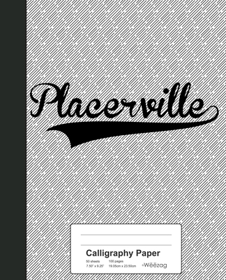 Calligraphy Paper: PLACERVILLE Notebook Cover Image