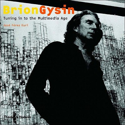 Brion Gysin: Tuning in to the Multimedia Age Cover Image