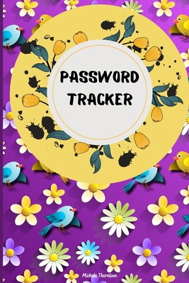 Password Tracker: Internet Password Logbook with Floral Design So You Can Log Into Your Accounts Without Brain Farts - Logbook, Organize Cover Image