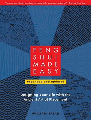 Feng Shui Made Easy: Designing Your Life with the Ancient Art of Placement Cover Image