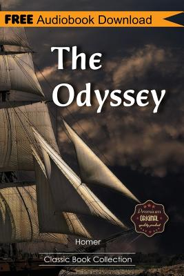 The Odyssey: A Novel Bonus! - Includes Download a Free Audio Books Inside (Classic Book Collection) Cover Image