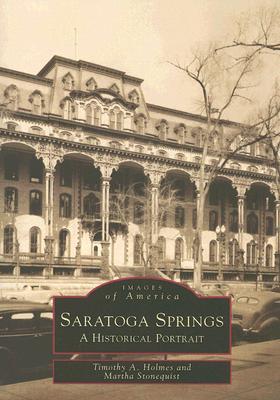 Saratoga Springs: A Historical Portrait (Images of America (Arcadia Publishing)) Cover Image