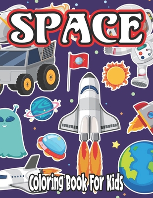 Space Coloring Book for Kids: space coloring book for kids 4-8 year old Cover Image