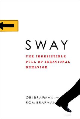 Sway: The Irresistible Pull of Irrational Behavior Cover Image