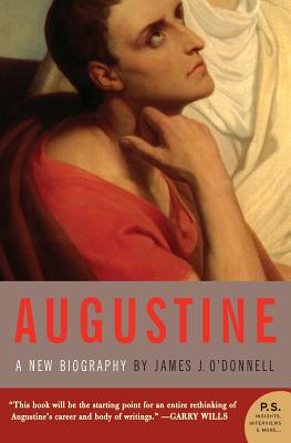 Augustine: A New Biography (P.S.) Cover Image