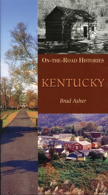 Kentucky (on the Road Histories): On-The-Road Histories Cover Image