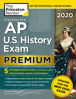 Cracking the AP U.S. History Exam 2020, Premium Edition: 5 Practice Tests + Complete Content Review + Proven Prep for the NEW 2020 Exam (College Test Preparation) Cover Image