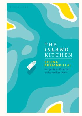 The Island Kitchen: Recipes from Mauritius and the Indian Ocean Cover Image