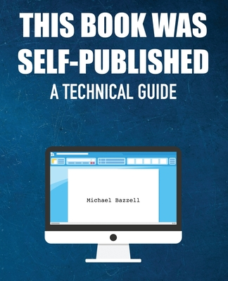 This Book Was Self-Published: A Technical Guide Cover Image