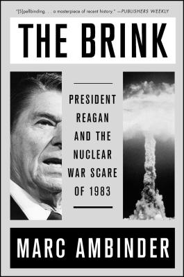 The Brink: President Reagan and the Nuclear War Scare of 1983 Cover Image