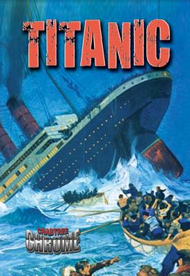 Titanic (Crabtree Chrome #8) Cover Image
