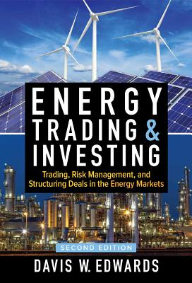 Energy Trading & Investing: Trading, Risk Management, and Structuring Deals in the Energy Markets, Second Edition Cover Image