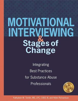 Motivational Interviewing and Stages of Change: Integrating Best Practices for Substance Abuse Professionals Cover Image