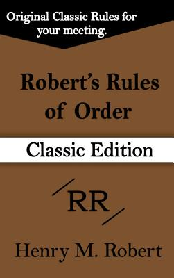 Robert's Rules of Order (Classic Edition) Cover Image