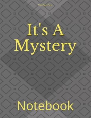It's A Mystery: Notebook Cover Image