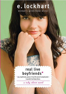Real Live Boyfriends: Yes. Boyfriends, plural. If my life weren't complicated, I wouldn't be Ruby Oliver Cover Image